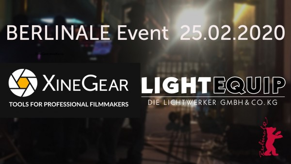 Xinegear-Lightequip_Berlinale-Event_f-r-25Februar2020_v3
